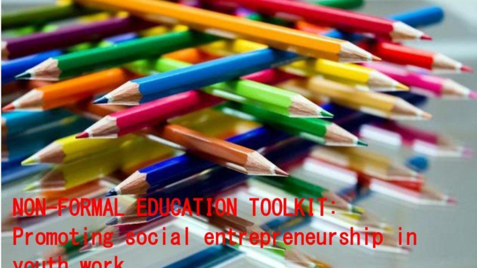 Non formal education toolkit: Promoting social entrepreneurship in youth work