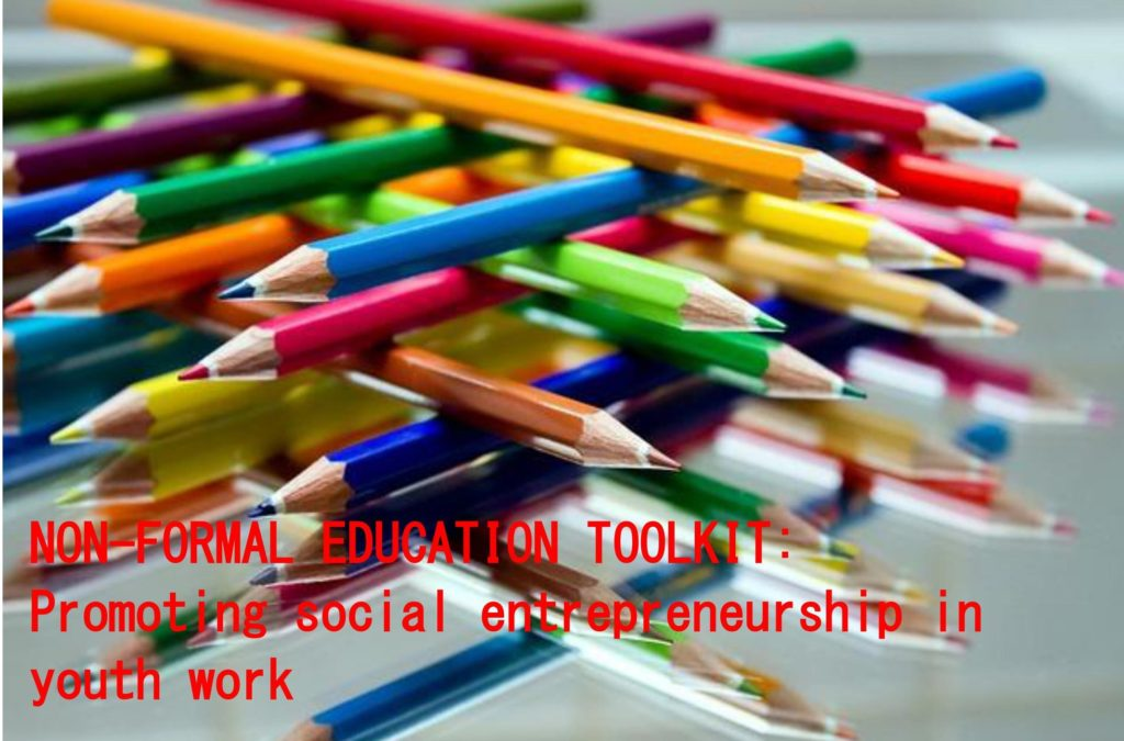 Non formal education toolkit: Promoting social entrepreneurship in youth work