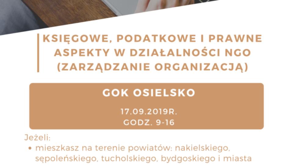 """Bezpłatne szkolenie """"księgowe, podatkowe i prawne aspekty w działalności NGO"""" w Gminnym Ośrodku Kultury Osielsko siedemnastego września 2019 od godziny dziewiątej do szesnastej"""