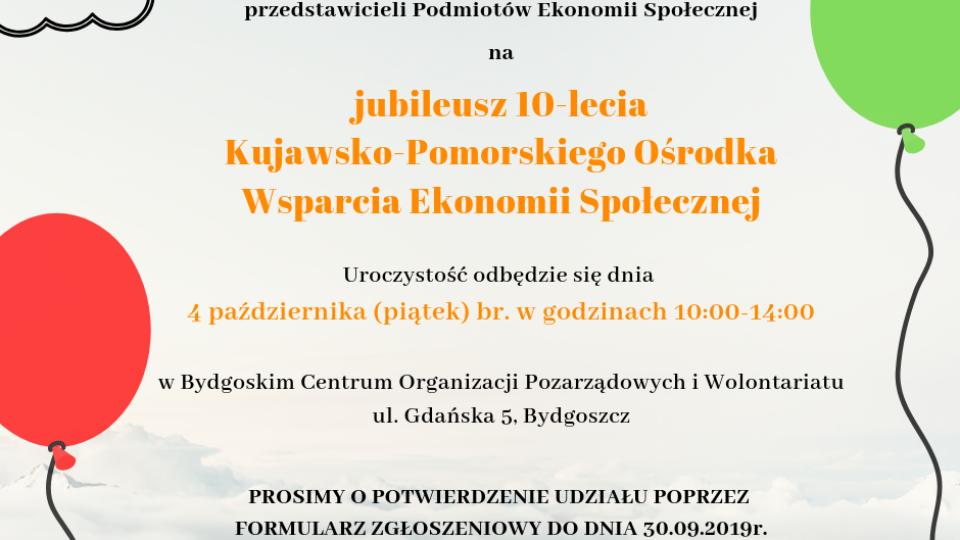 Zaproszenie od stowarzyszenie gineka dla przedstawicieli podmiotów ekonomii społecznej na jubileusz dziesięciolecia KPOWES który odbył się 4 października w godzinach od dziesiątej do czternastej w bydgoskim centrum organizacji pozarządowych i wolontariatu na ulicy gdańskiej 5 w Bydgoszczy