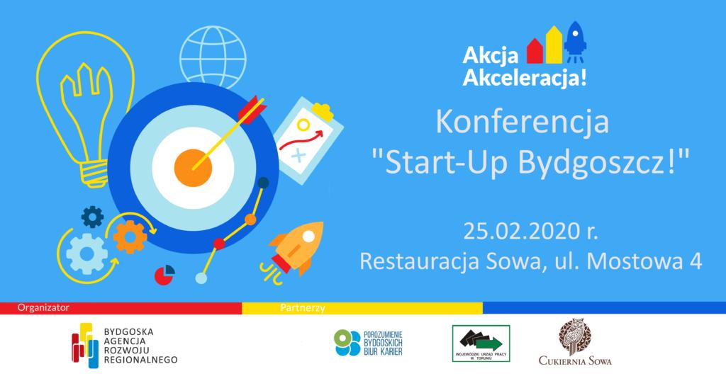 """Plakat """"Akcji Akceleracja"""" Konferencja """"Start-Up Bydgoszcz!"""" planowana na 25 lutego 2020 w restauracji sowa na ulicy mostowej 4"""
