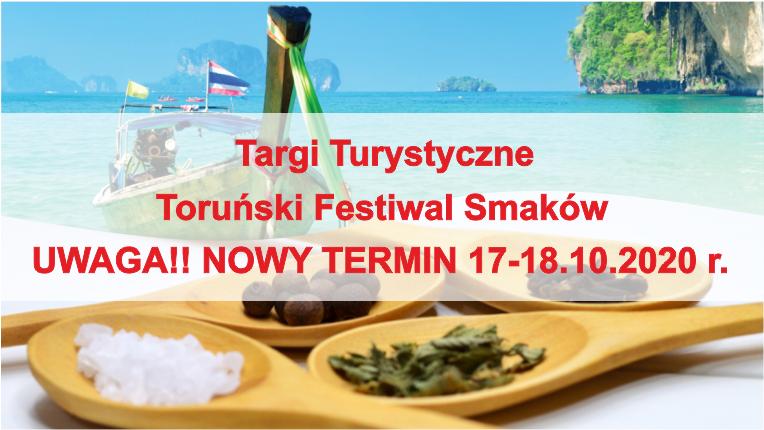 """Targi Turystyczne """"Toruński Festiwal Smaków"""". Nowy termin siedemnastego do osiemnastego października roku 2020"""