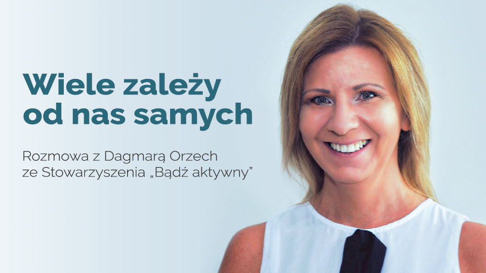 """Zdjęcie Dagmary Orzech ze Stowarzyrzenia """"Bądź aktywny"""" z cytatem """"Wiele zależy od nas samych"""""""