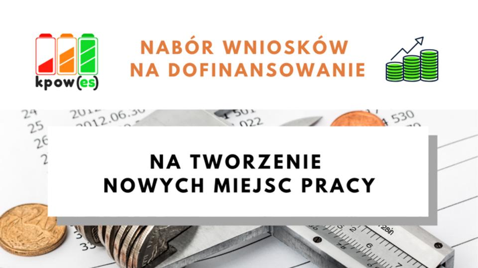 """""""Nabór wniosków na dofinsowanie"""" - """"Na tworzenie nowych miejsc pracy"""""""