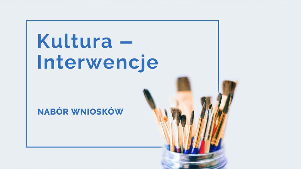 Kultura Interwencje - nabór wniosków.