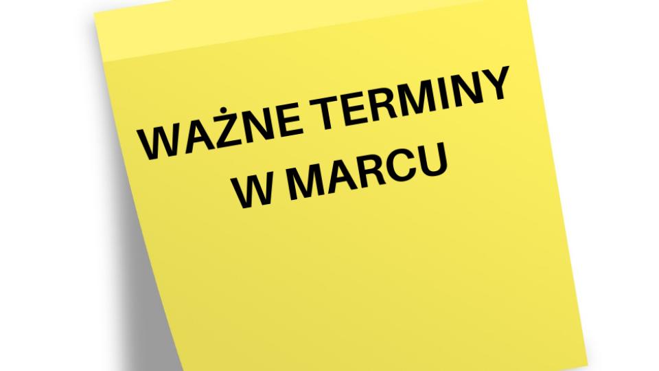 karteczka z napisem Ważne terminy w marcu